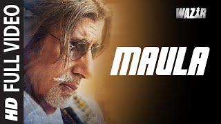 'Maula' FULL VIDEO SONG | WAZIR | Amitabh Bachchan, Farhan Akhtar | Javed Ali | T-Series
