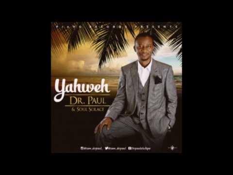 Download Dr. Paul x Soul Solace – Yahweh (Remix)