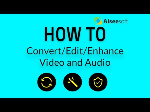 how-to-convert/edit/enhance-video-and-audio