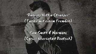 Baixar Sam Smith & Normani - Dancing With a Stranger (DEUTSCH/GERMAN - ÜBERSETZUNG) [LYRICS]