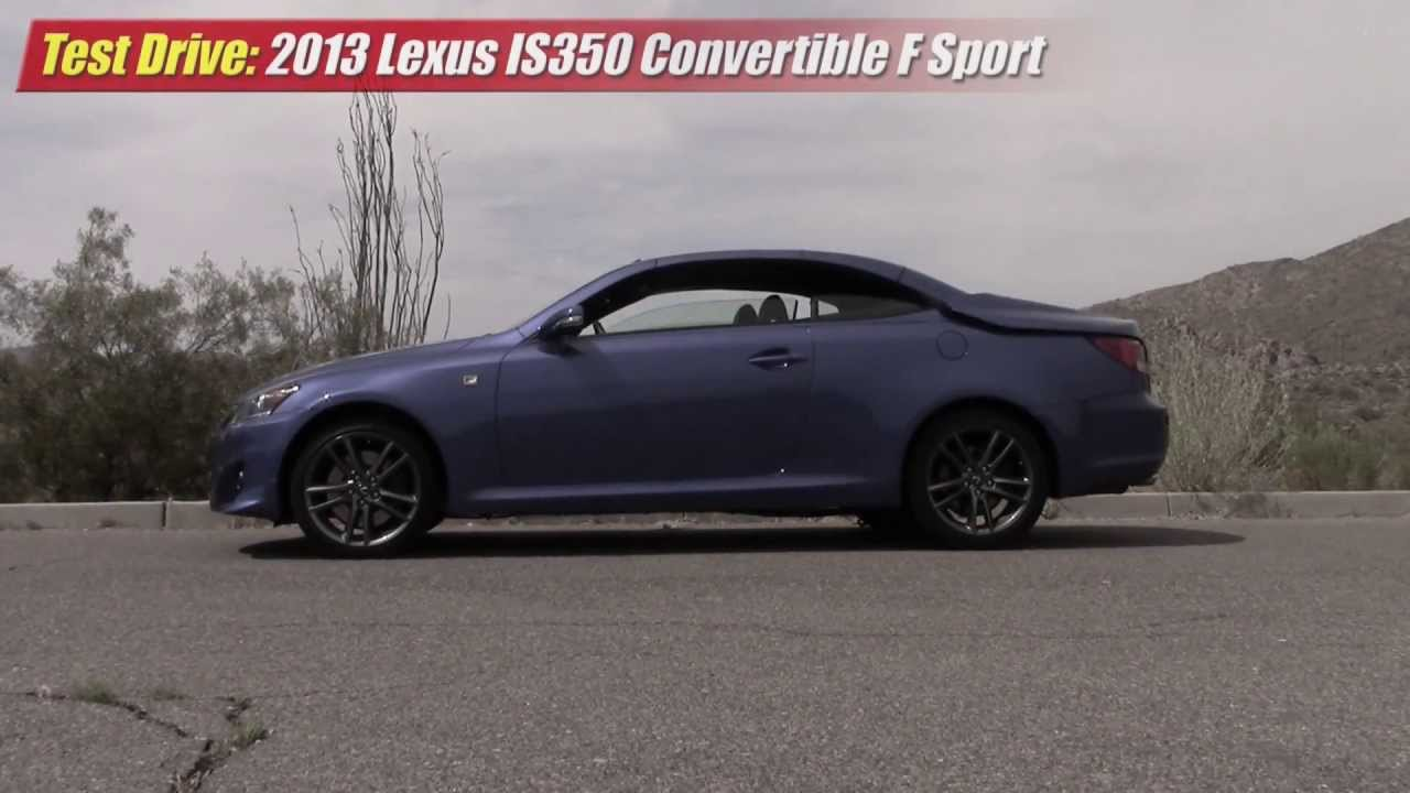 test drive: 2013 lexus is-350 f sport convertible - youtube