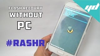 Flash/Install recovery without PC/Odin | Rashr | Works on any Mobile & Tablet | Rooted Devices