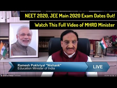 NEET 2020, JEE Main 2020 Exam Dates Announced by MHRD Minister   MHRD Live Webinar