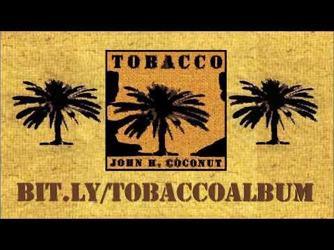JOHN HUMPHREY COCONUT · Tobacco · Full Audio · Disco Completo