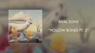 Rival Sons - Hollow Bones Pt. 2 (Official Audio)