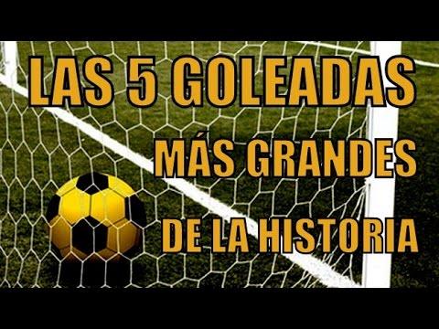 Las 5 Goleadas Mas Grandes De La Historia