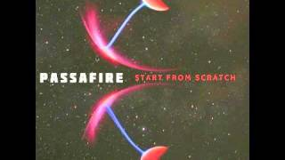 Watch Passafire Start From Scratch video