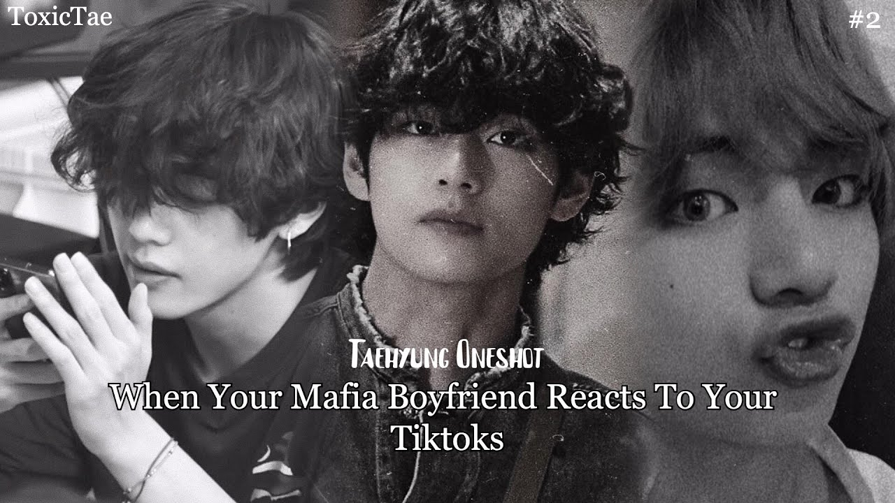 Download Your Mafia Boyfriend Reacts To Your TikToks ~ Part 2 ~ Taehyung Oneshot FF ~
