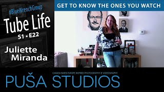 Juliette Miranda | Tube Life S01 * E22  on Puša Studios