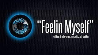 Обложка WIll I Am Feeling Myself Remix Feat Miley Cyrus Young Chizz Wiz Khalifah