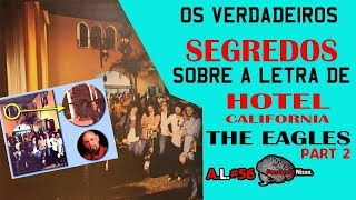 Significado da musica Hotel California - The Eagles - lyrics part 2 - Análise da Letra #56