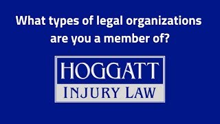 Hoggatt Law Office, P.C. Video - What types of legal organizations are you a member of?