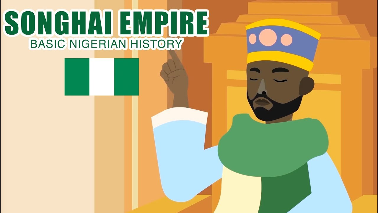 Songhai Empire: BASIC NIGERIAN HISTORY #4