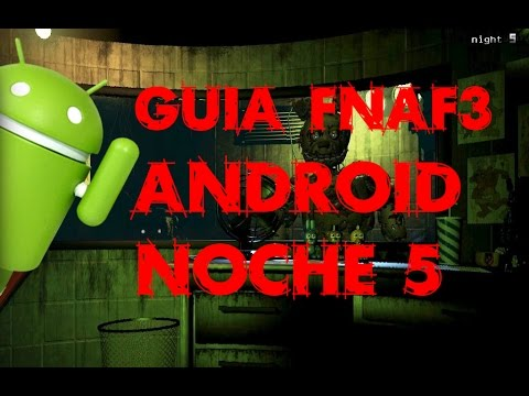 Guía-Truco FNAF 3 | ANDROID | Noche 5 | Bad Ending |