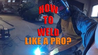 How to weld like a pro?