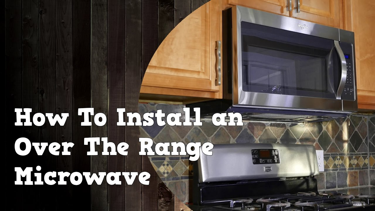 hight resolution of how to install an over the range microwave and remove the old one youtube