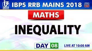 Inequality | IBPS RRB Mains 2018 | Day 8 | Maths | 10 AM
