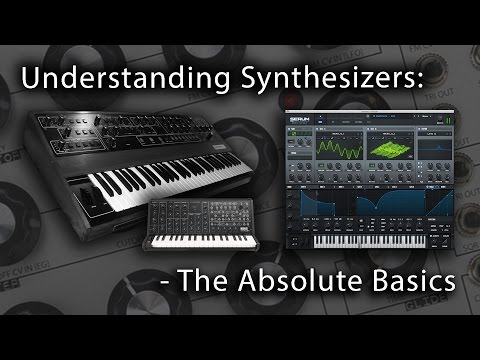 Synthesizers - The Absolute Basics