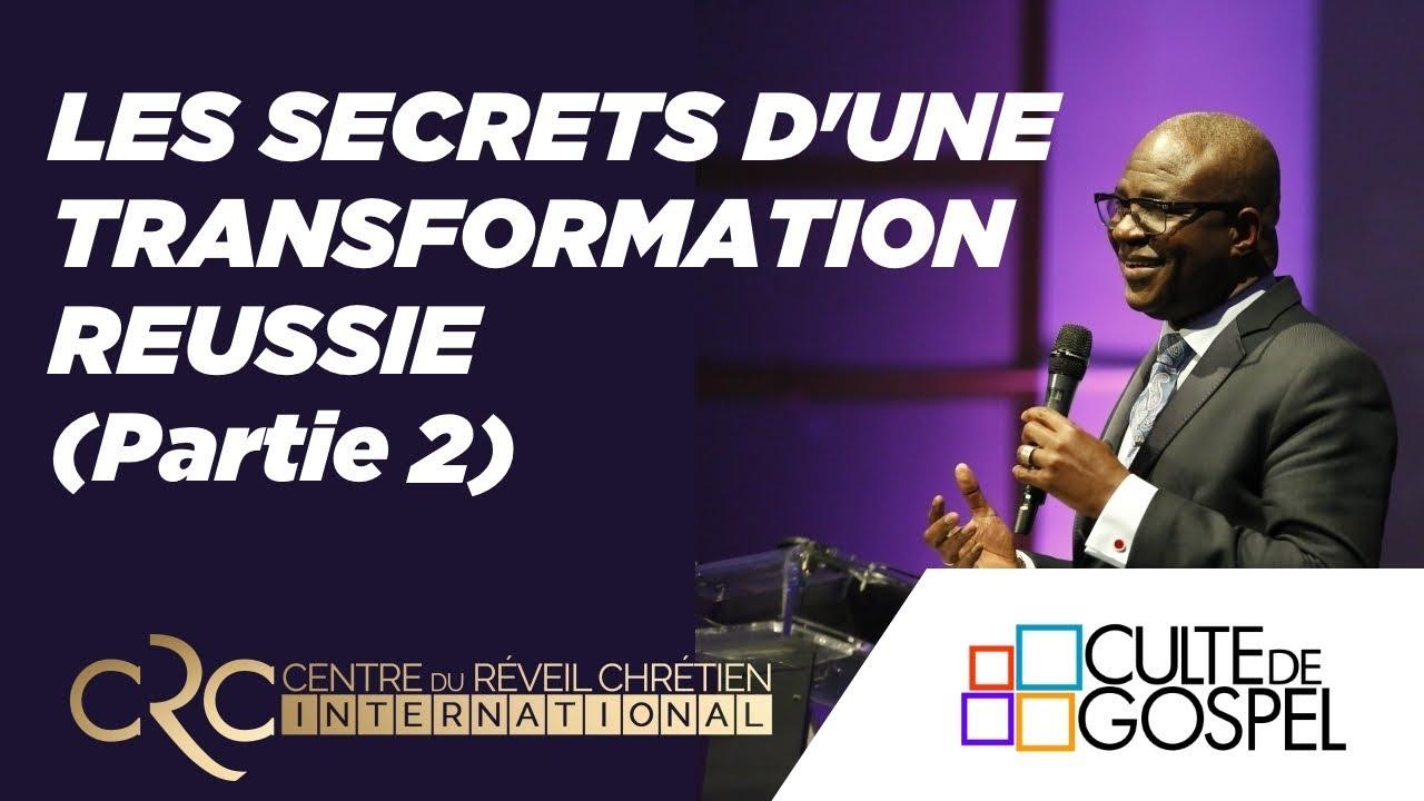 """""""Les secrets d'une transformation réussie"""" (2ème partie) - Pst David Goma"""