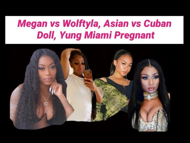 Megan Thee Stallion beef with Wolftyla, Asian vs Cuban Doll, Yung Miami Pregnant