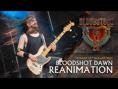 BLOODSHOT DAWN - Reanimation - Bloodstock 2021