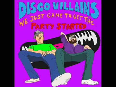 Disco Villains - We Just Came To Get The Party Started Night Drugs Remix