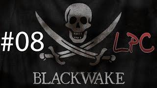 Blackwake #08 | Let's Play | LPC