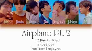 Bts  방탄소년단  - Airplane Pt.2  Han/rom/eng Lyrics  Color Coded