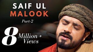 Saif Ul Malook Part 2 | Kabul Bukhari | Kalaam Miyan Mohammad Bakhsh