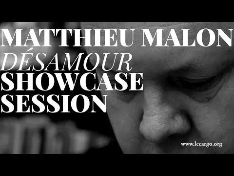 Matthieu Malon - Désamour (Showcase Session 29/11/2017)
