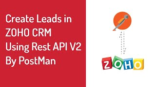 Zoho CRM How to create records with API V2 using PostMan