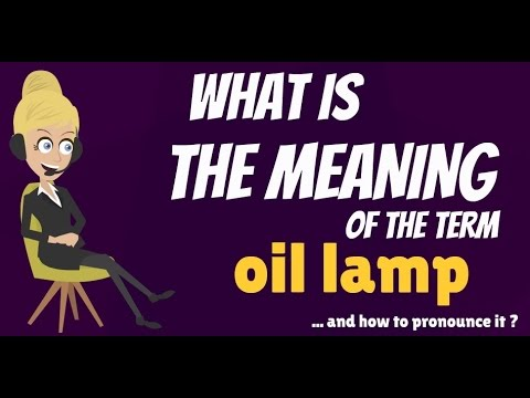 Superior What Does OIL LAMP Mean? OIL LAMP Meaning, Definition U0026 Explanation