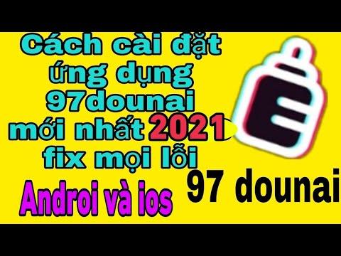 Cách cài đặt ứng dụng 97 dounai tiktok 18 plus trung quốc mới nhất 2021 | Xem siêu mịn