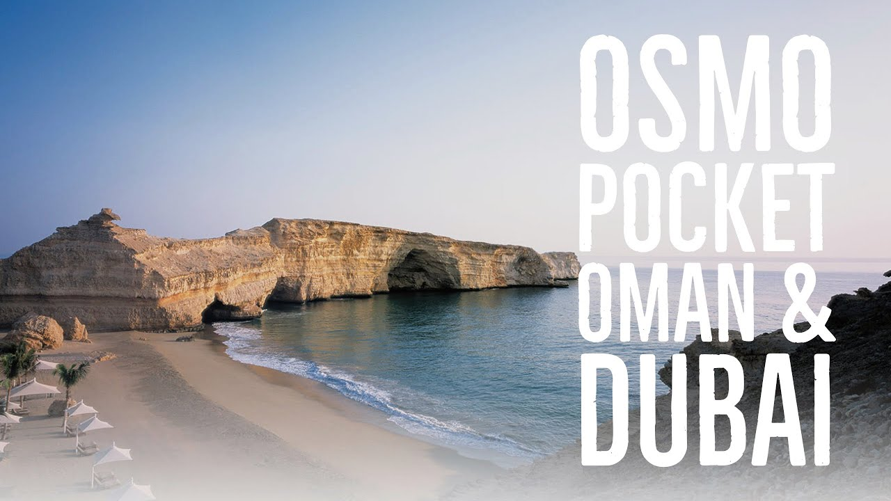 Osmo Pocket travel in Oman & Dubai