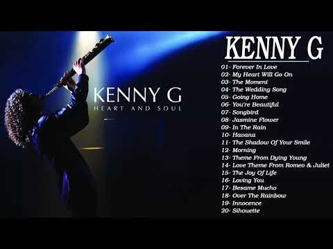 Best Of Kenny G Full Album - Kenny G Greatest Hits Collection