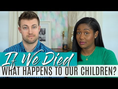 Estate Planning: What Happens To Our Children If We Die?
