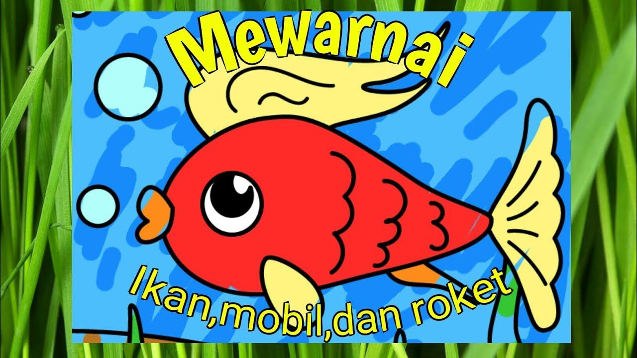 Top Mewarnai Ikan Mobil Dan Roket Game Anak Supergame Mewarnai