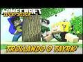 Minecraft: TROLLANDO O TAYRK! (Lucky Block Mod)