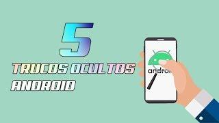 5 Trucos Ocultos Android Septiembre 2019