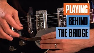 Playing Behind the Bridge and Above the Nut | Guitar Tricks
