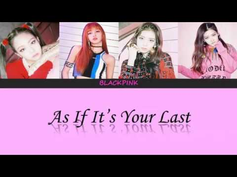 Blackpink - As If It's Your Last (마지막처럼) Color Coded [HanIRomIEng] Lyrics By ~Jaehyunie~