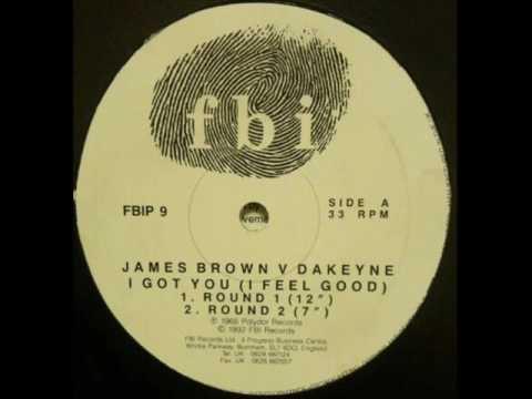 JAMES BROWN V DAKEYNE - I GOT YOU (I FEEL GOOD)  ROUND 1 (12'')
