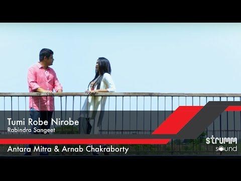 Tumi Robe Nirobe I Rabindra Sangeet I Antara Mitra & Arnab Chakraborty