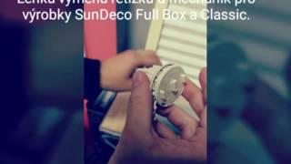 Snadná výměna řetízku u mechanik pro rolety SunDeco Full Box a Classic.