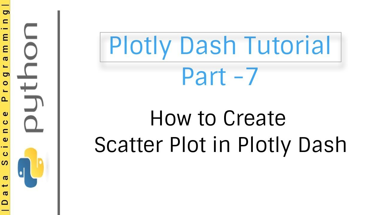 How to Create Scatter Plot in Plotly Dash | Plotly Dash Tutorial Part -7