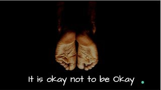 It Is Okay Not To Be Okay | A short film