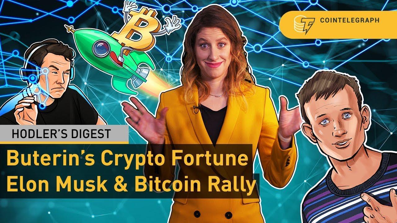 Crypto Rally, Elon Musk Bullish on Bitcoin, Buterin's Cryptocurrency Fortune | Hodler's Digest