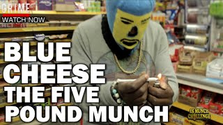 Blue Cheese - The Five Pound Munch [Episode 41] @BlueCheese_HQ