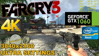 GTX 1060 |  Far Cry 3 - 4K Performance - Ultra HD