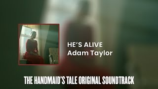 He's Alive   The Handmaid's Tale Original Soundtrack by Adam Taylor